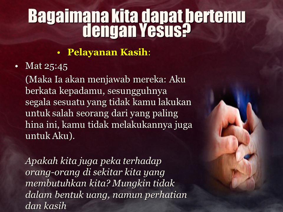 Bagaimana kita dapat bertemu dengan Yesus