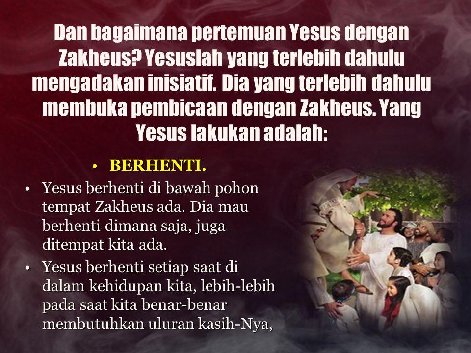 Dan bagaimana pertemuan Yesus dengan Zakheus