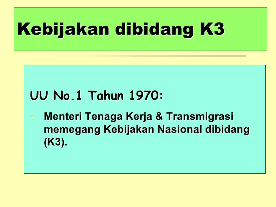 Kebijakan dibidang K3 UU No.1 Tahun 1970: