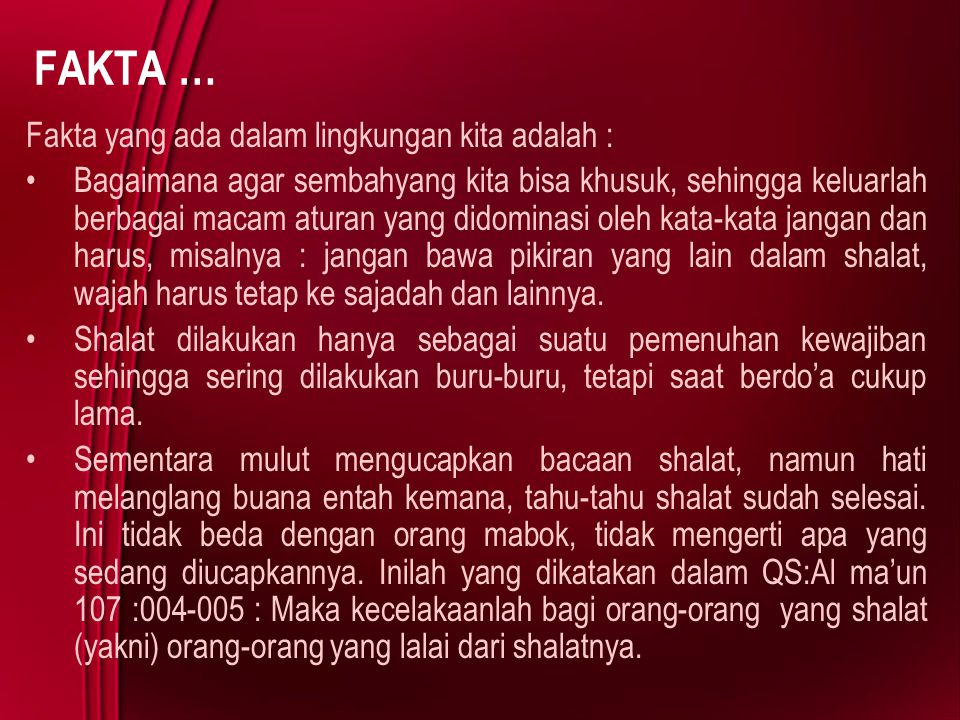 FAKTA … Fakta yang ada dalam lingkungan kita adalah :