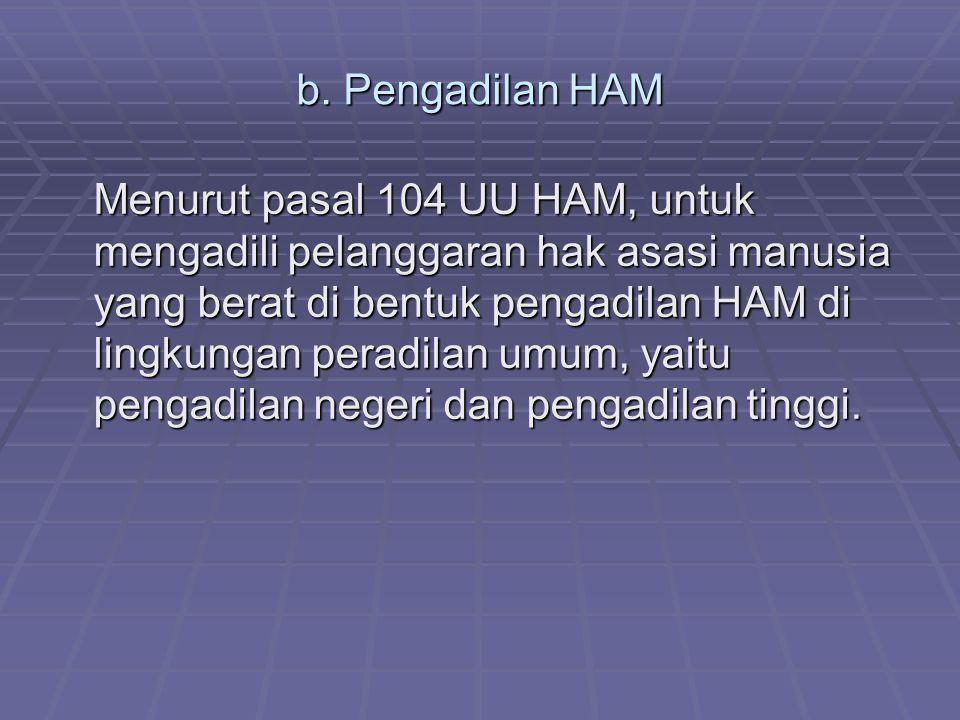 b. Pengadilan HAM