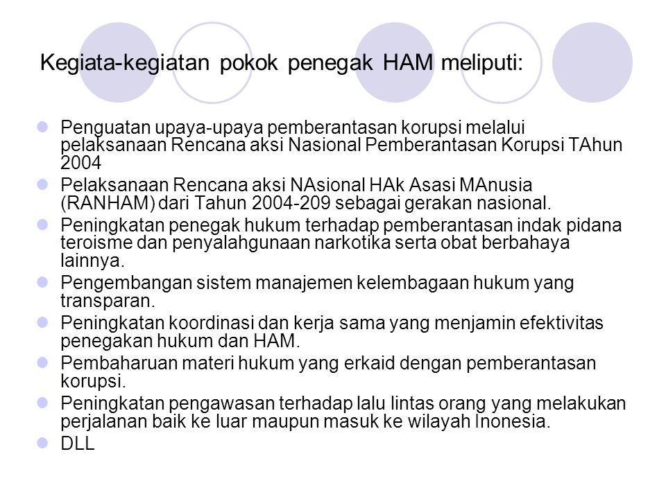 Kegiata-kegiatan pokok penegak HAM meliputi: