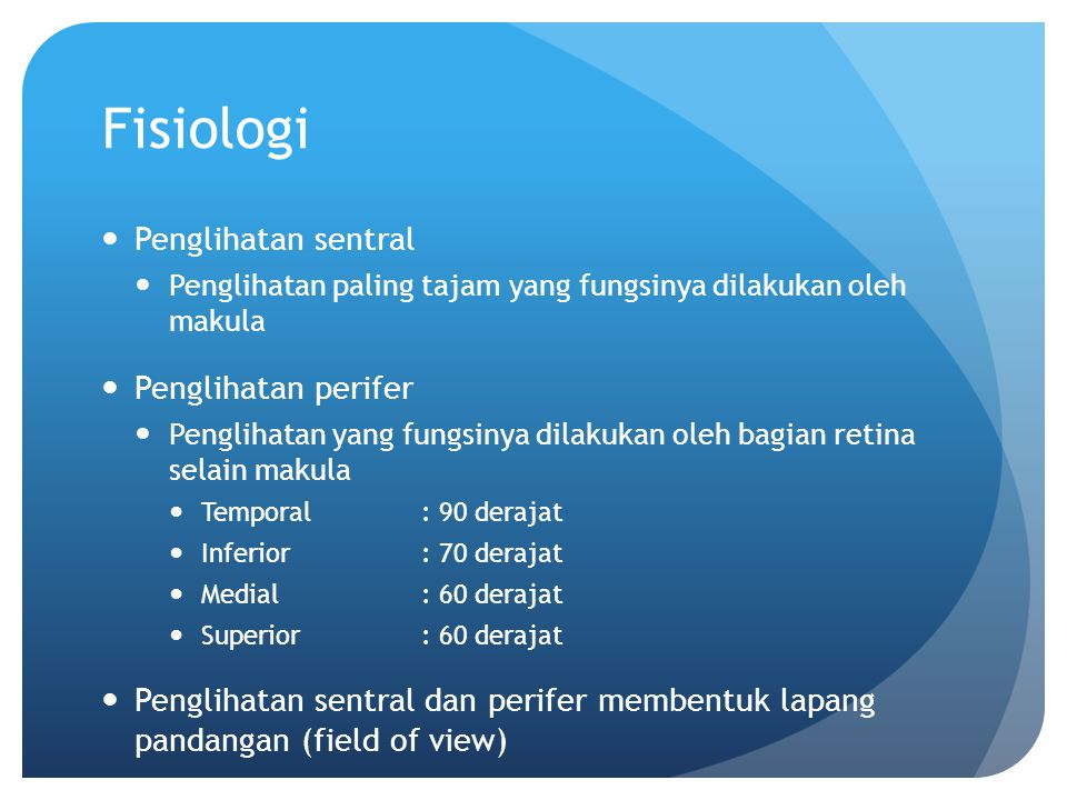Fisiologi Penglihatan sentral Penglihatan perifer