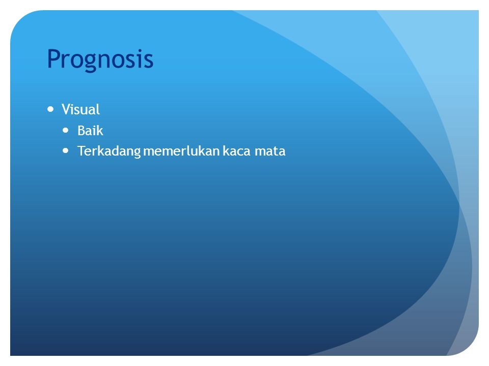 Prognosis Visual Baik Terkadang memerlukan kaca mata