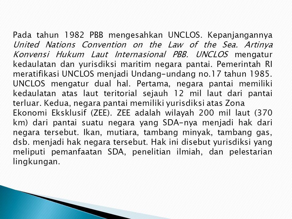 Pada tahun 1982 PBB mengesahkan UNCLOS