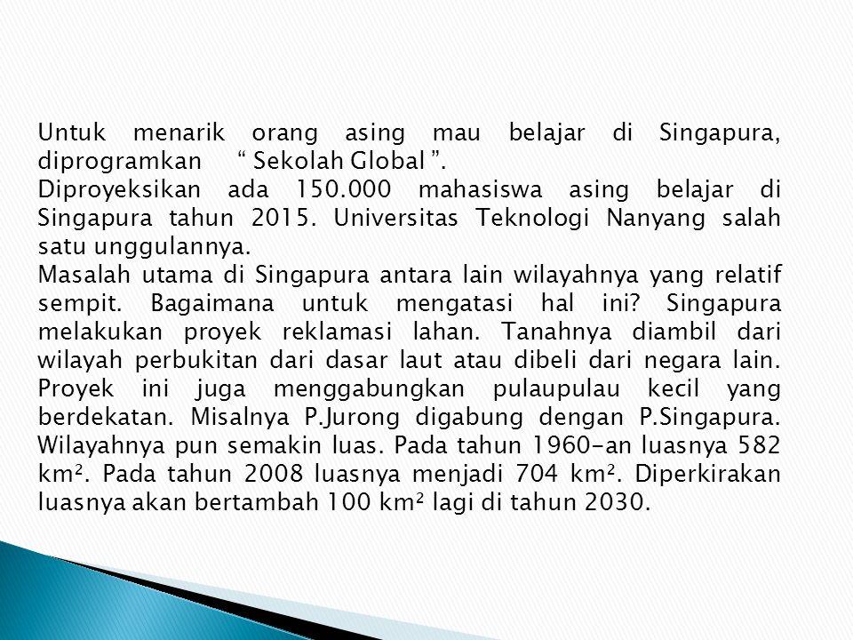 Untuk menarik orang asing mau belajar di Singapura, diprogramkan Sekolah Global .