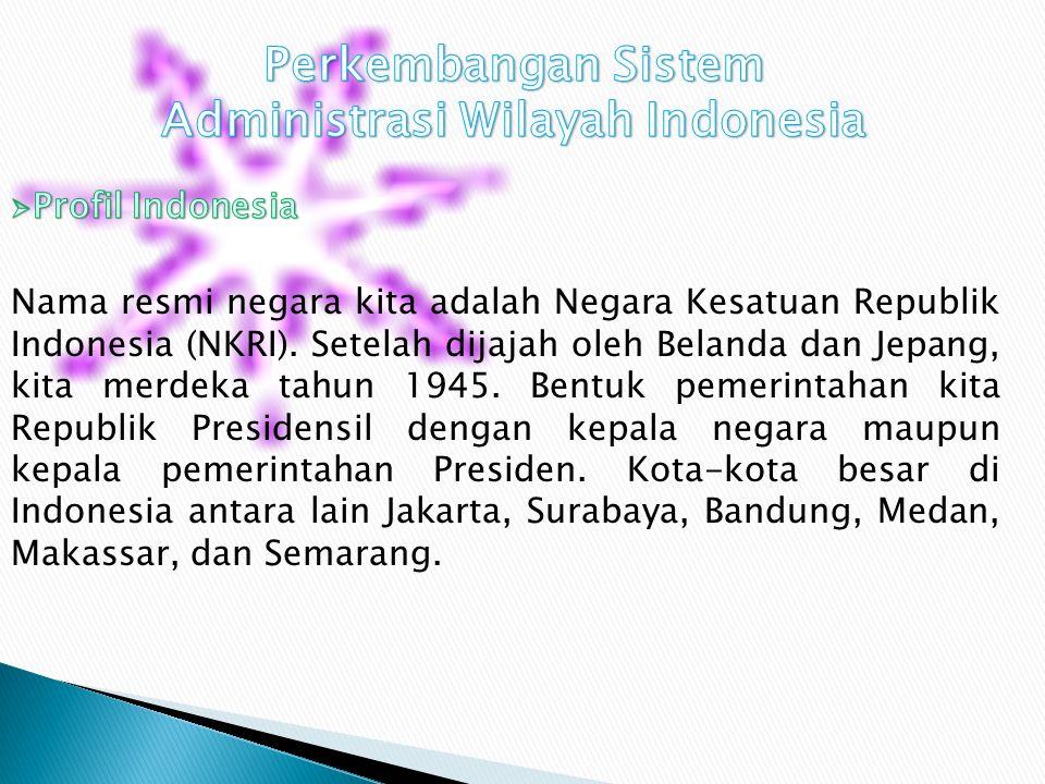 Perkembangan Sistem Administrasi Wilayah Indonesia