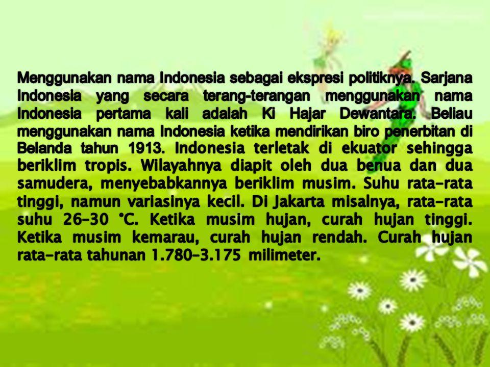 Menggunakan nama Indonesia sebagai ekspresi politiknya