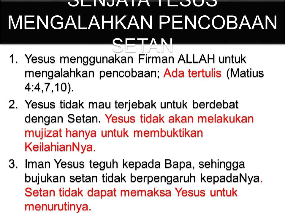 SENJATA YESUS MENGALAHKAN PENCOBAAN SETAN