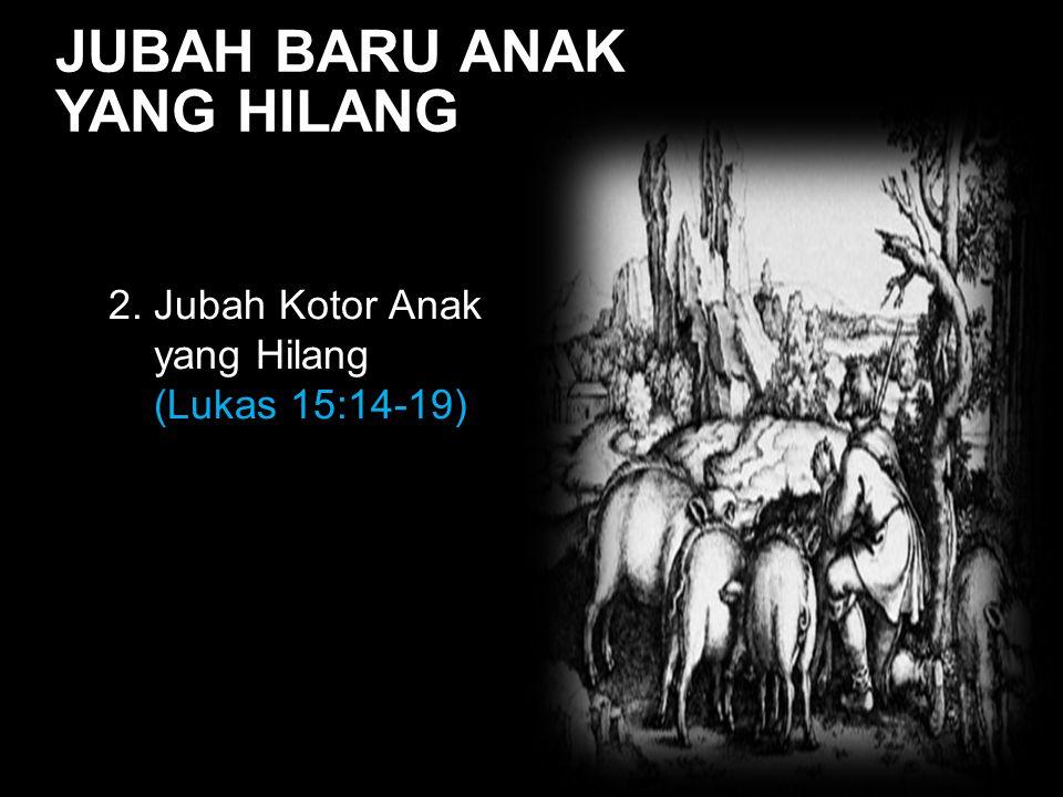 Black JUBAH BARU ANAK YANG HILANG 2. Jubah Kotor Anak