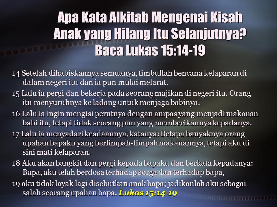 Apa Kata Alkitab Mengenai Kisah Anak yang Hilang Itu Selanjutnya