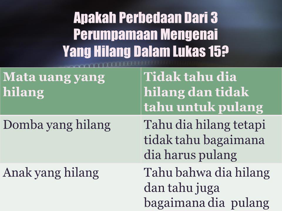 Apakah Perbedaan Dari 3 Perumpamaan Mengenai Yang Hilang Dalam Lukas 15