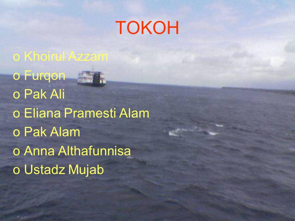 TOKOH Khoirul Azzam Furqon Pak Ali Eliana Pramesti Alam Pak Alam