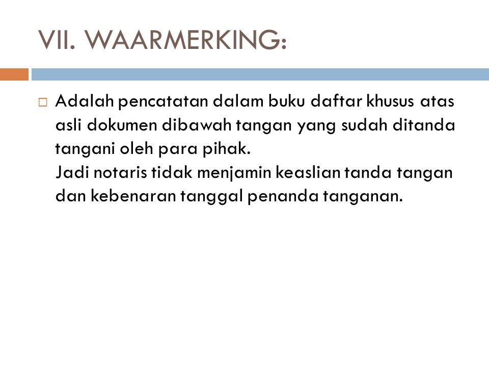 VII. WAARMERKING: