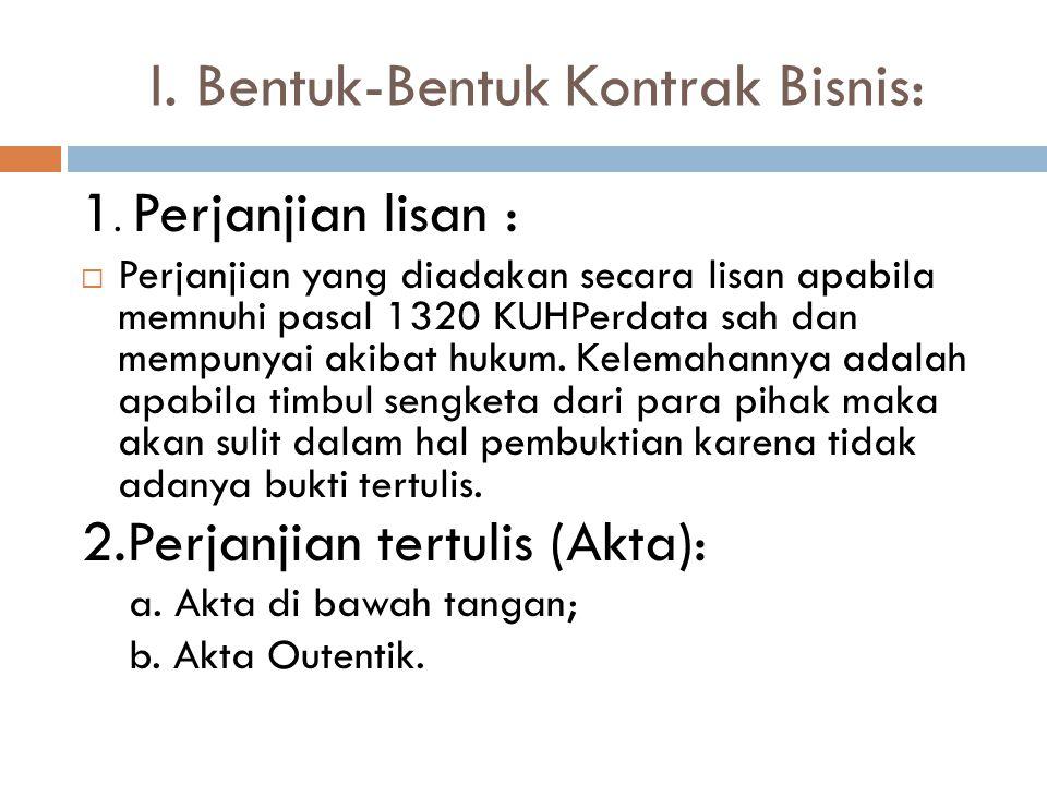 I. Bentuk-Bentuk Kontrak Bisnis: