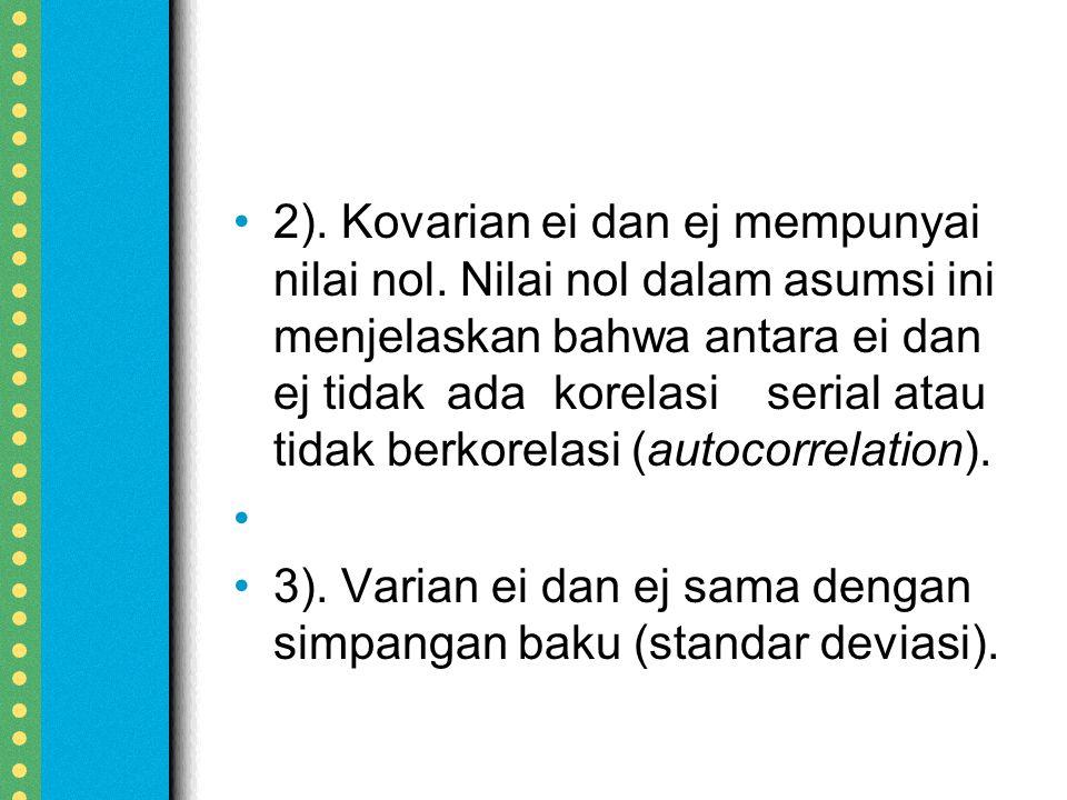 2). Kovarian ei dan ej mempunyai nilai nol