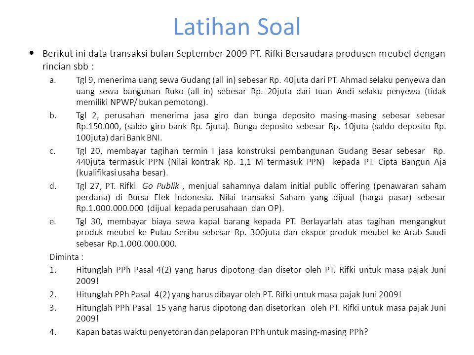 Latihan Soal Berikut ini data transaksi bulan September 2009 PT. Rifki Bersaudara produsen meubel dengan rincian sbb :