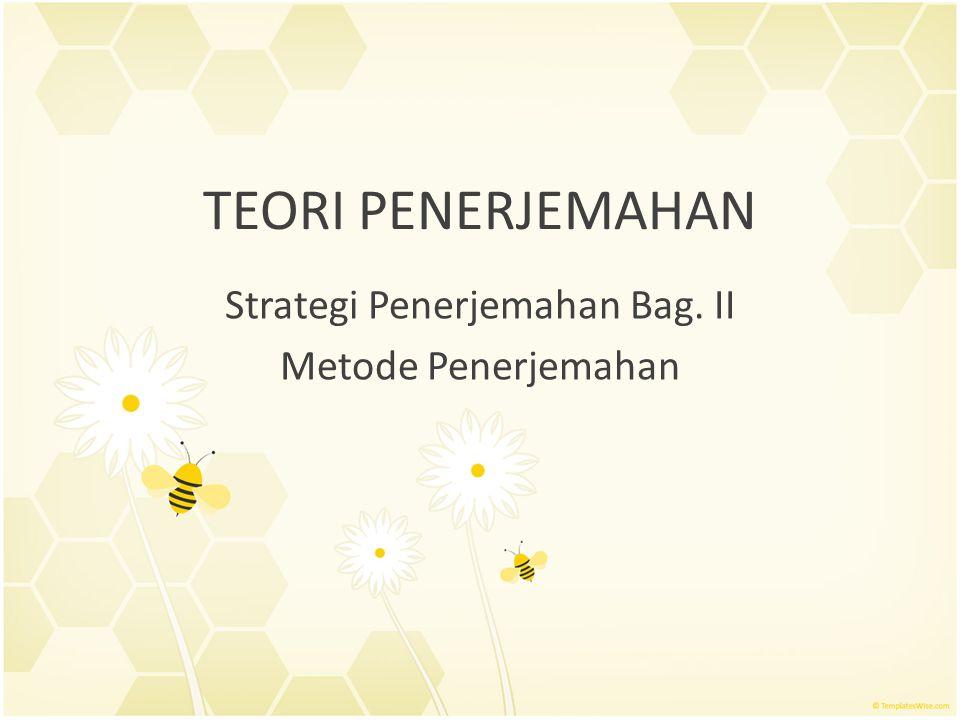 Strategi Penerjemahan Bag. II Metode Penerjemahan