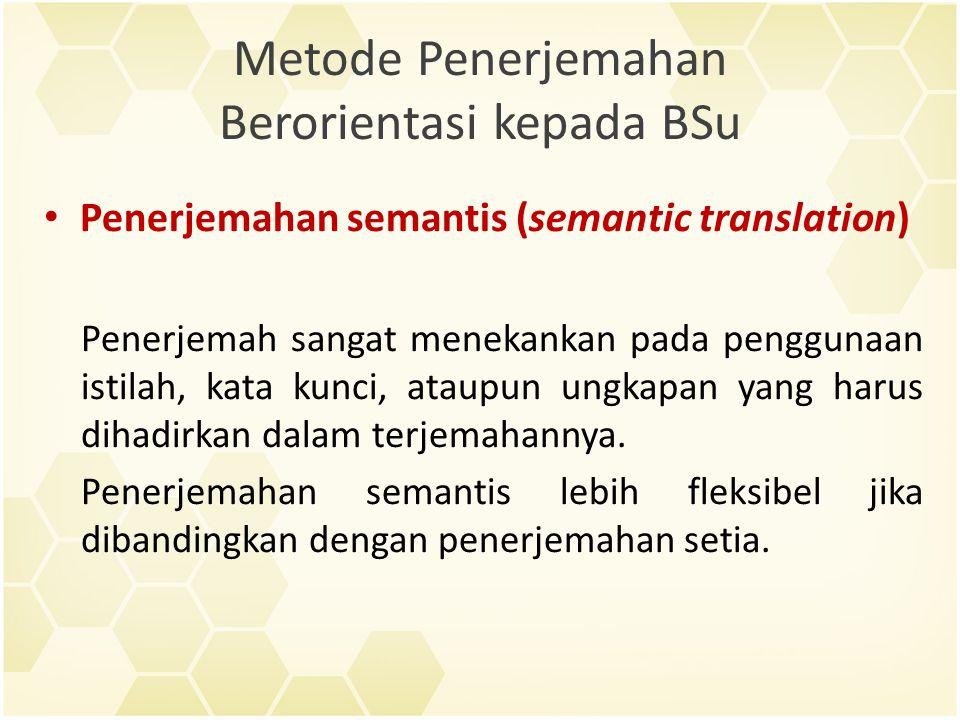 Metode Penerjemahan Berorientasi kepada BSu