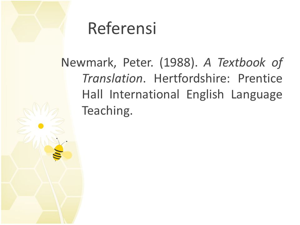 Referensi Newmark, Peter. (1988). A Textbook of Translation.