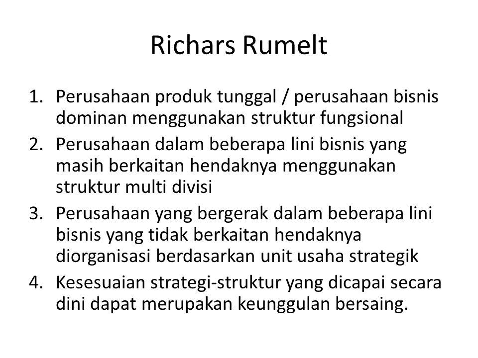 Richars Rumelt Perusahaan produk tunggal / perusahaan bisnis dominan menggunakan struktur fungsional.