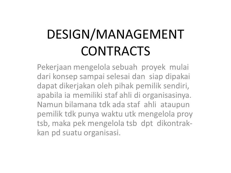 DESIGN/MANAGEMENT CONTRACTS