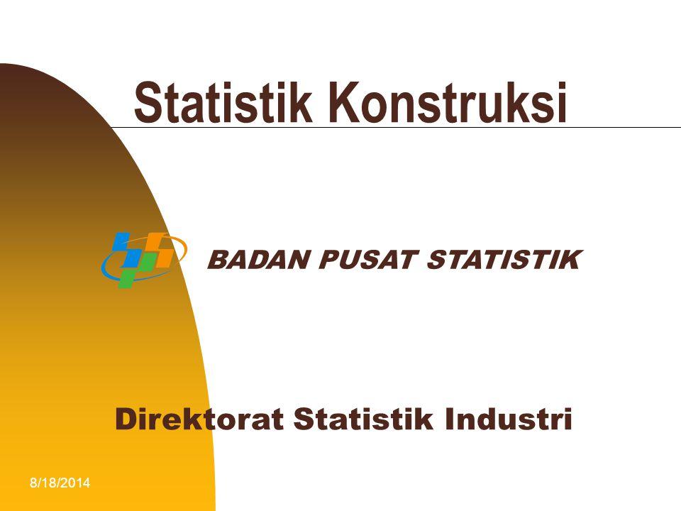 Statistik Konstruksi Direktorat Statistik Industri