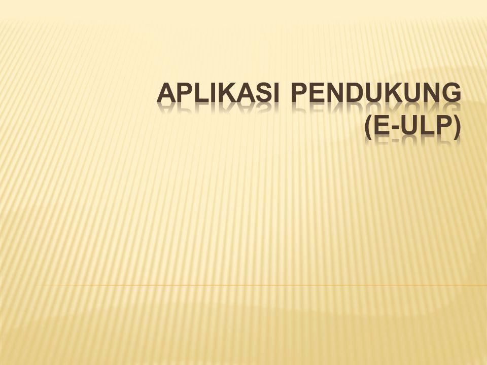 Aplikasi pendukung (e-ULP)