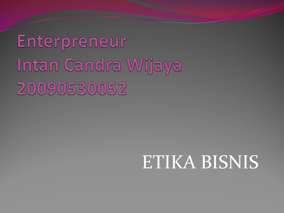 Enterpreneur Intan Candra Wijaya 20090530052