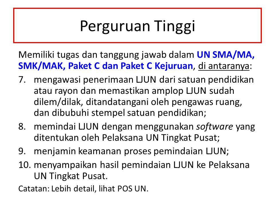 Perguruan Tinggi Memiliki tugas dan tanggung jawab dalam UN SMA/MA, SMK/MAK, Paket C dan Paket C Kejuruan, di antaranya: