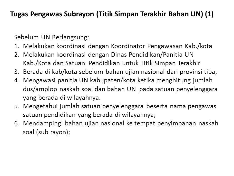 Tugas Pengawas Subrayon (Titik Simpan Terakhir Bahan UN) (1)