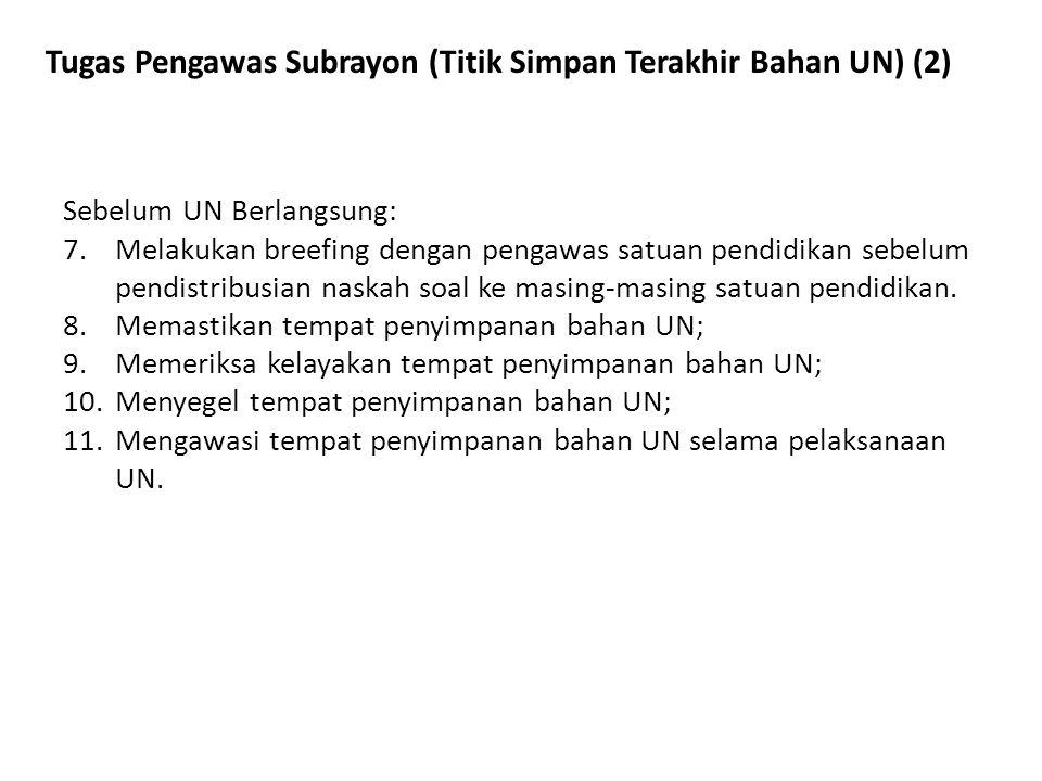 Tugas Pengawas Subrayon (Titik Simpan Terakhir Bahan UN) (2)