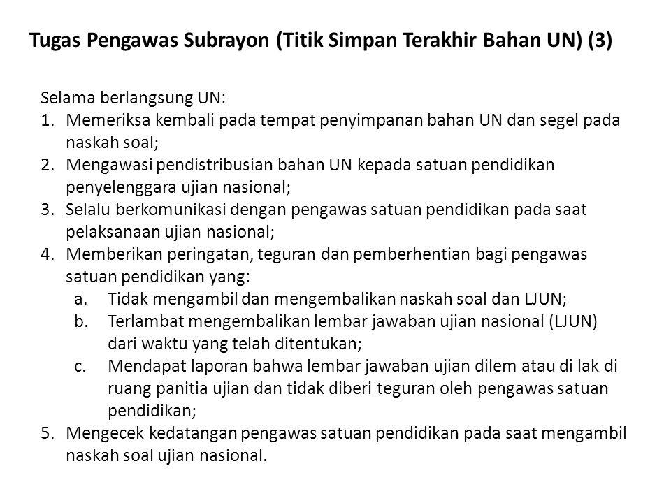 Tugas Pengawas Subrayon (Titik Simpan Terakhir Bahan UN) (3)