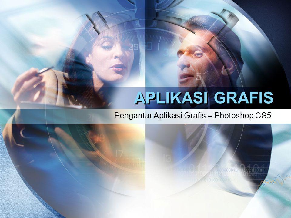 Pengantar Aplikasi Grafis – Photoshop CS5