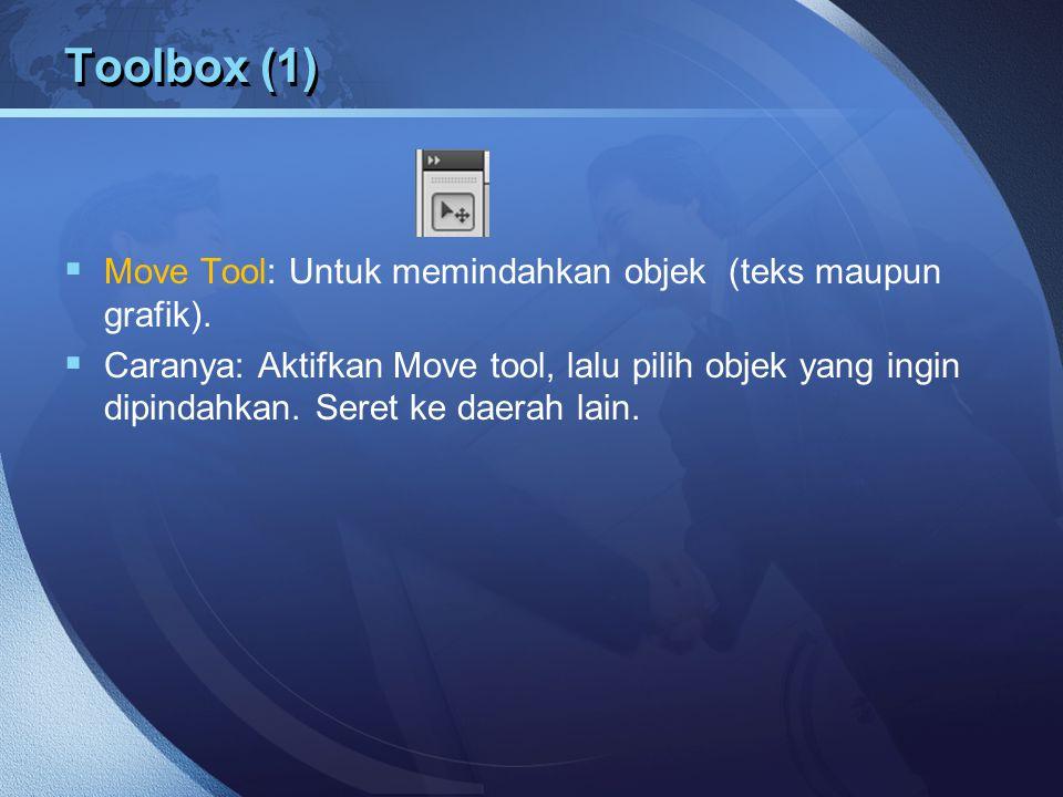 Toolbox (1) Move Tool: Untuk memindahkan objek (teks maupun grafik).