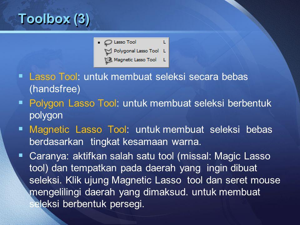 Toolbox (3) Lasso Tool: untuk membuat seleksi secara bebas (handsfree)