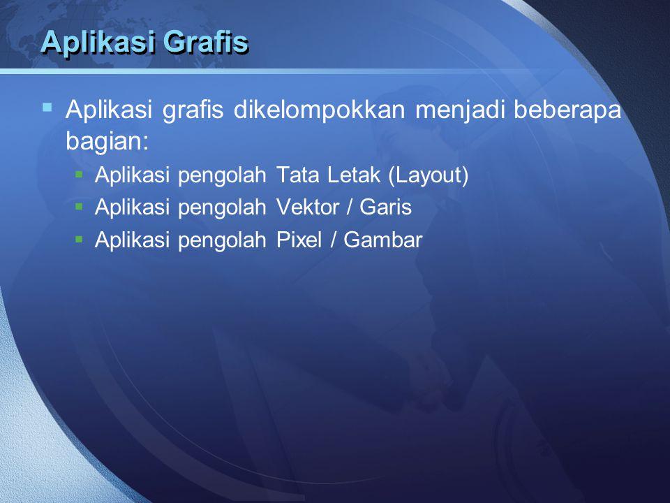 Aplikasi Grafis Aplikasi grafis dikelompokkan menjadi beberapa bagian: