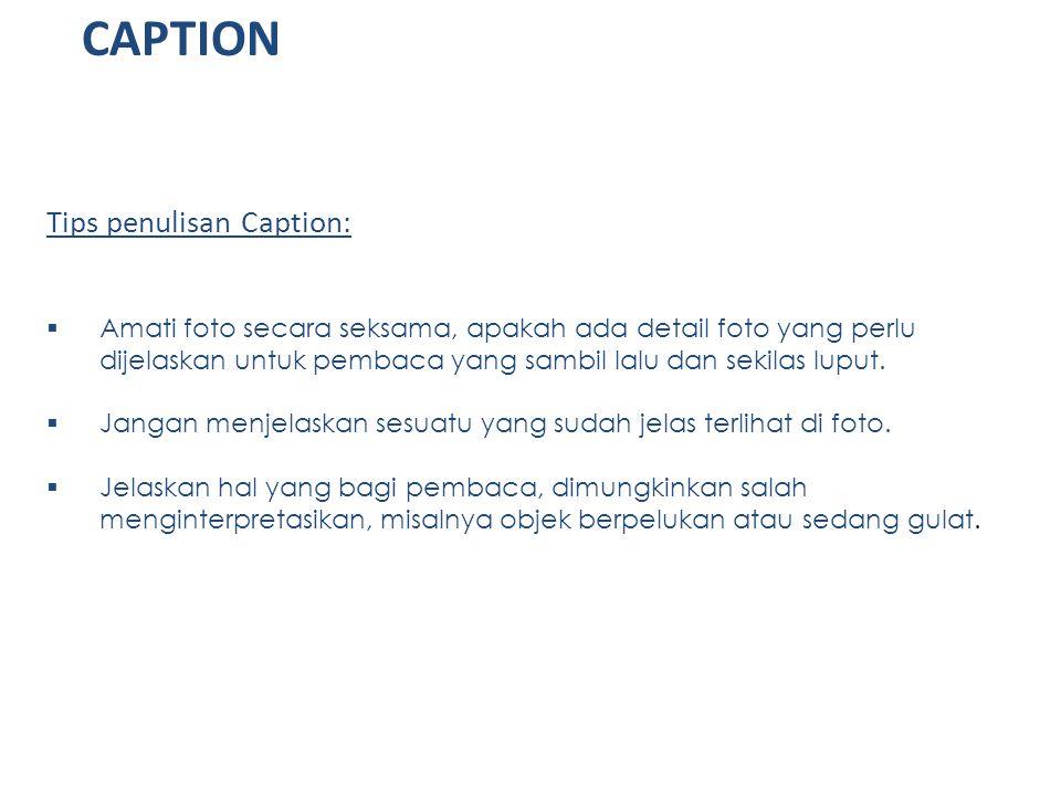 CAPTION Tips penulisan Caption: