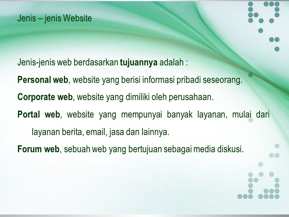Jenis – jenis Website Jenis-jenis web berdasarkan tujuannya adalah : Personal web, website yang berisi informasi pribadi seseorang.