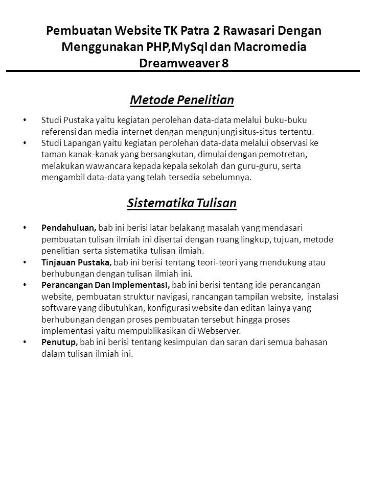 Pembuatan Website TK Patra 2 Rawasari Dengan Menggunakan PHP,MySql dan Macromedia Dreamweaver 8