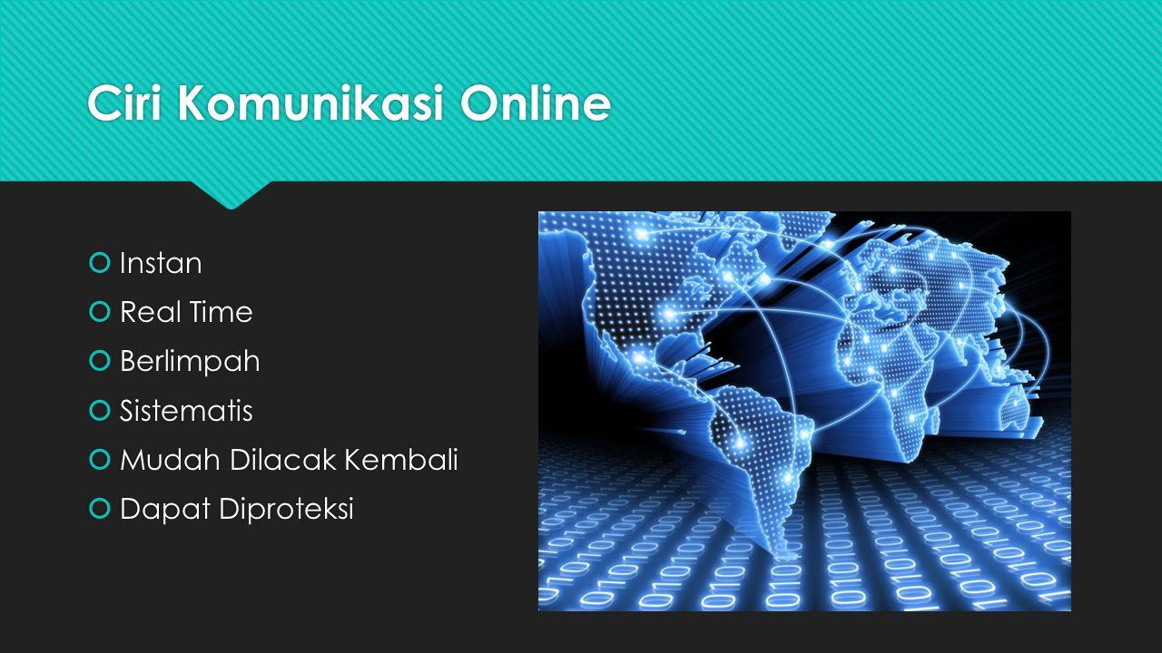 Ciri Komunikasi Online