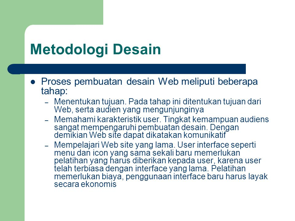 Metodologi Desain Proses pembuatan desain Web meliputi beberapa tahap: