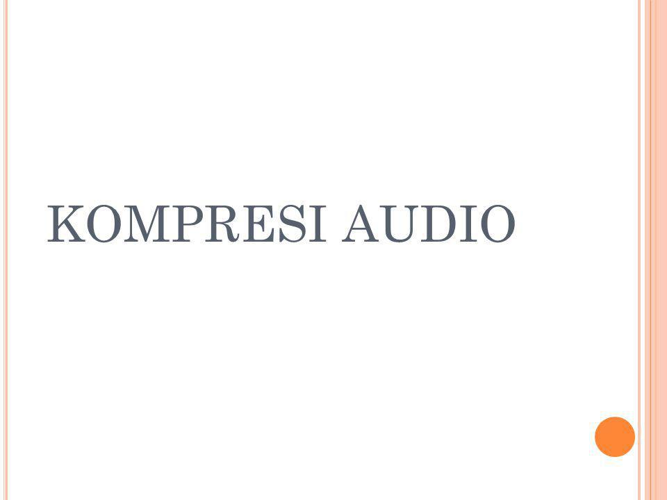 KOMPRESI AUDIO