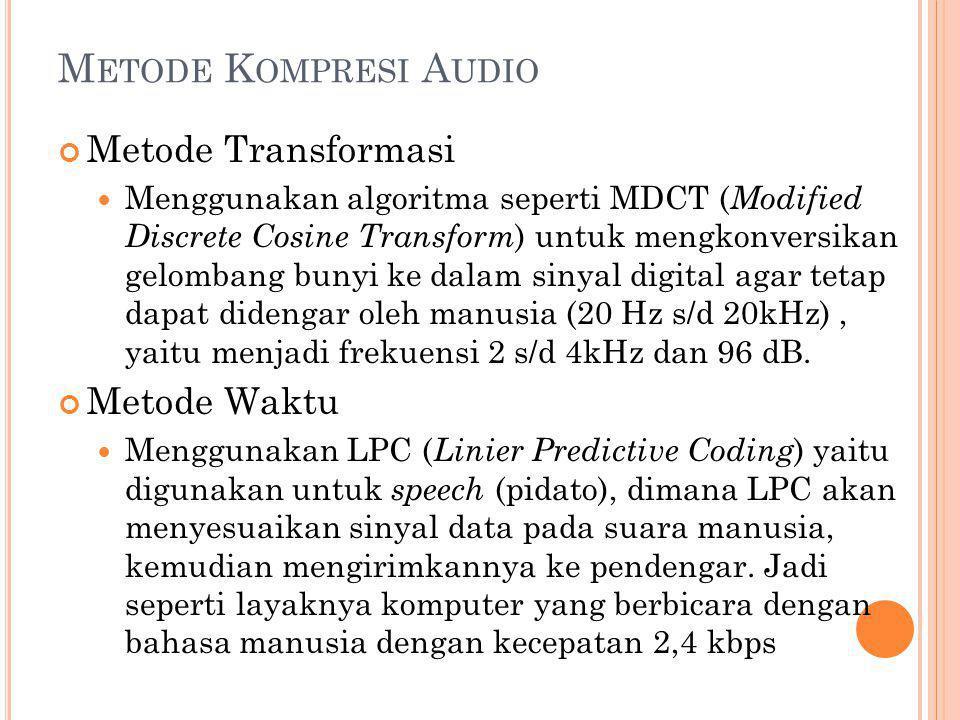 Metode Kompresi Audio Metode Transformasi Metode Waktu