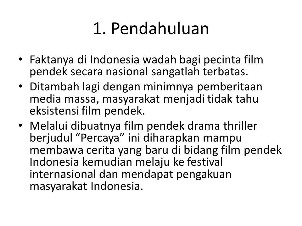 1. Pendahuluan Faktanya di Indonesia wadah bagi pecinta film pendek secara nasional sangatlah terbatas.