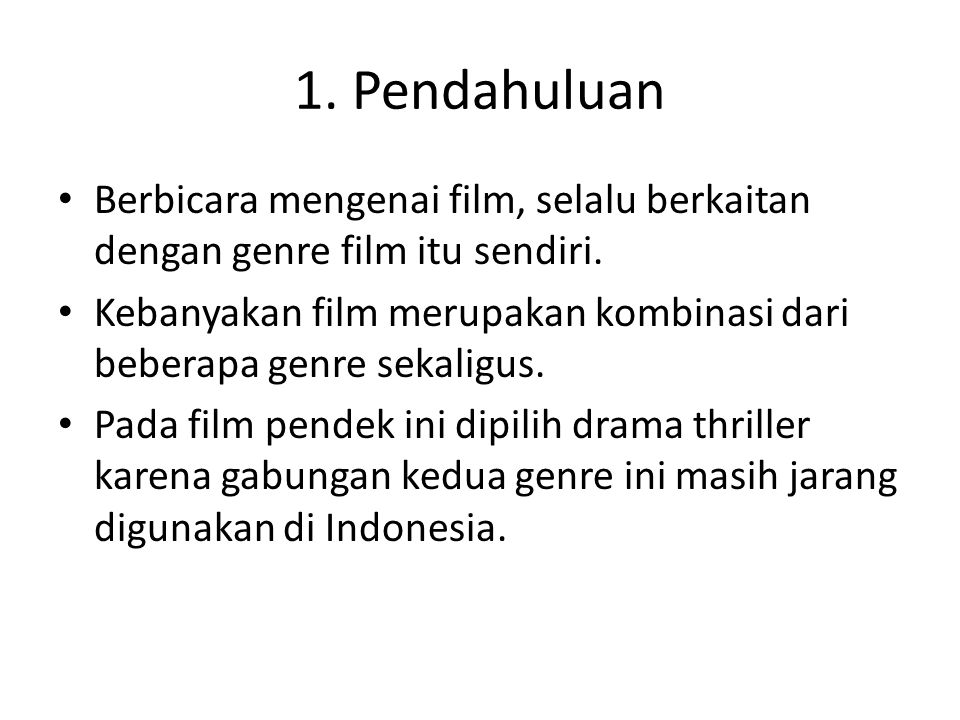 1. Pendahuluan Berbicara mengenai film, selalu berkaitan dengan genre film itu sendiri.