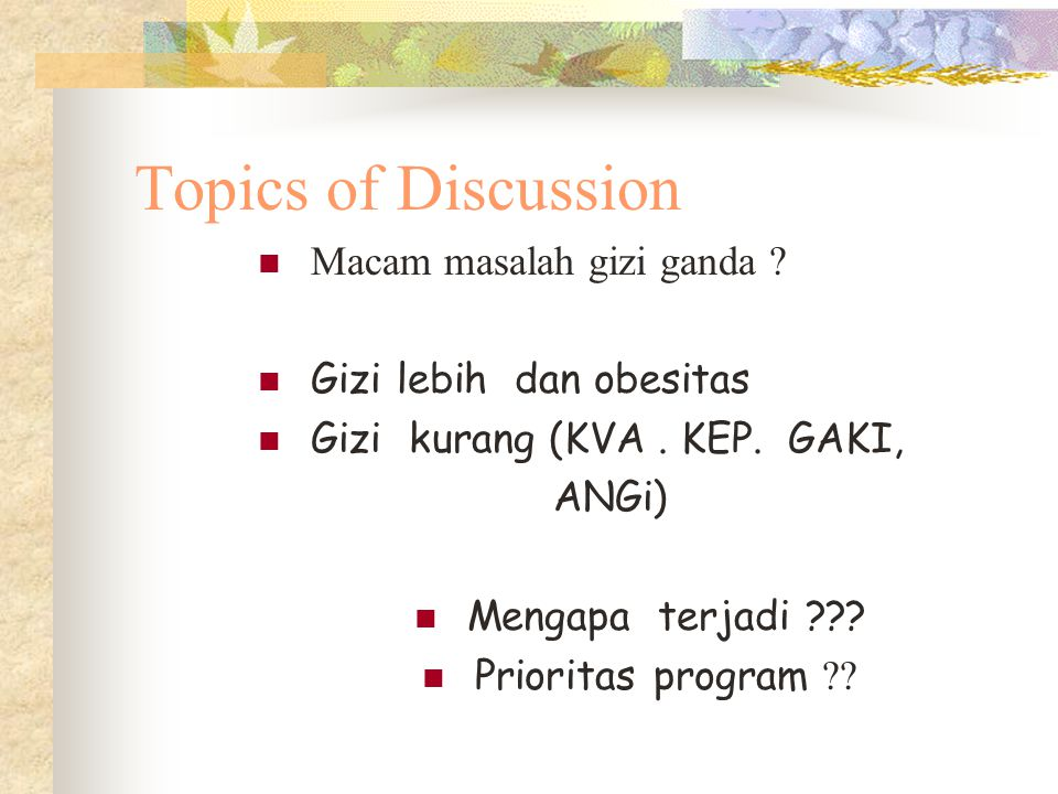 Topics of Discussion Macam masalah gizi ganda
