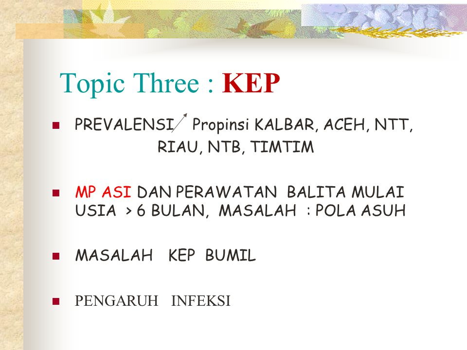Topic Three : KEP PREVALENSI Propinsi KALBAR, ACEH, NTT,