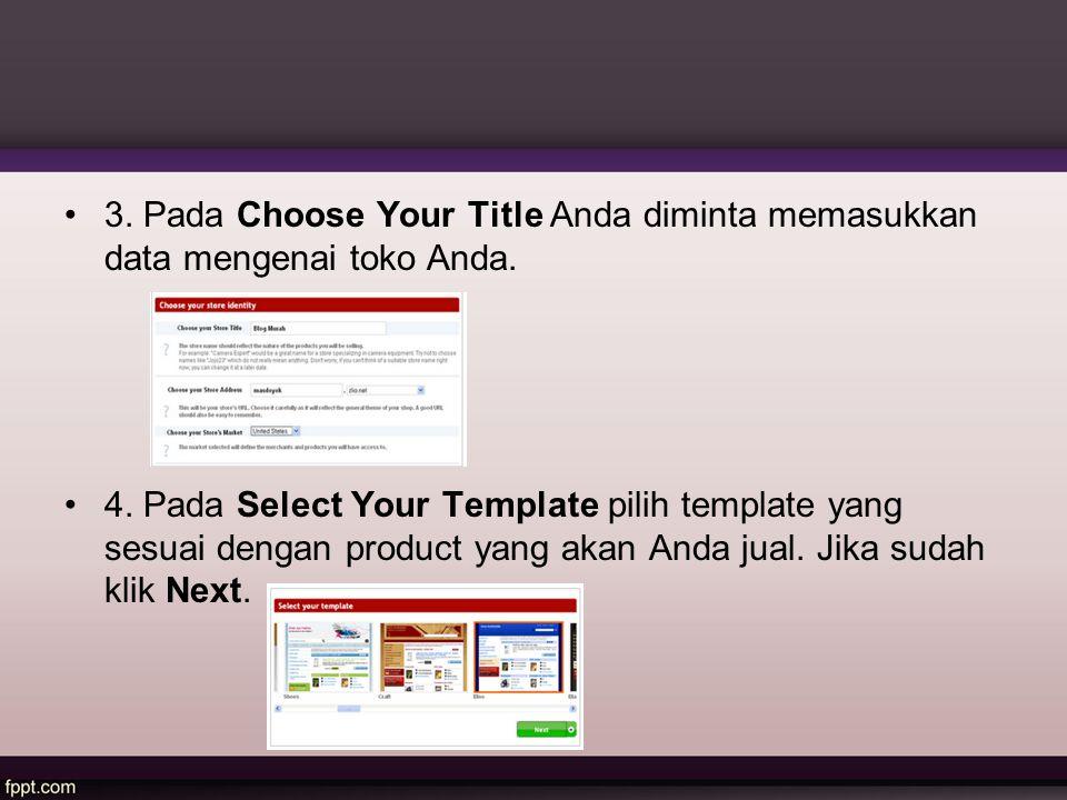 3. Pada Choose Your Title Anda diminta memasukkan data mengenai toko Anda.