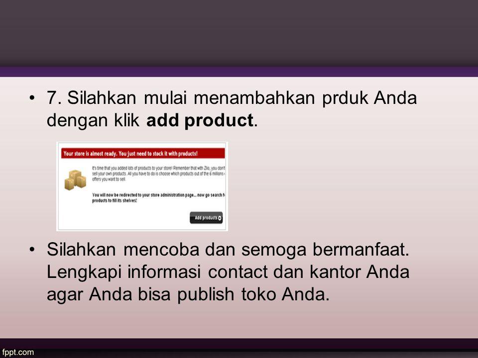 7. Silahkan mulai menambahkan prduk Anda dengan klik add product.